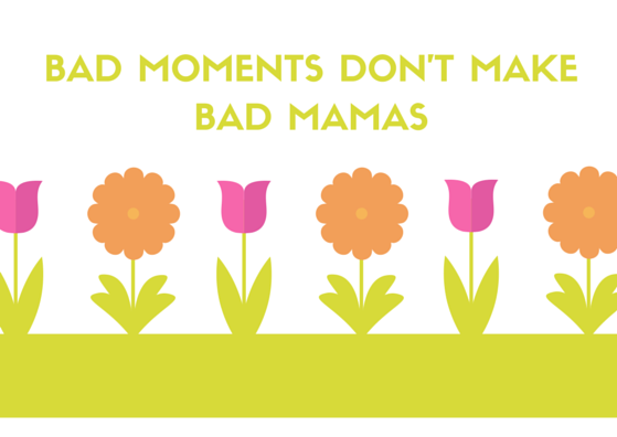 motherhood can be lonely; lonely mother; bad moments dont make bad mamas